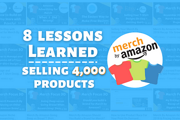 Merch by Amazon Lessons Learned