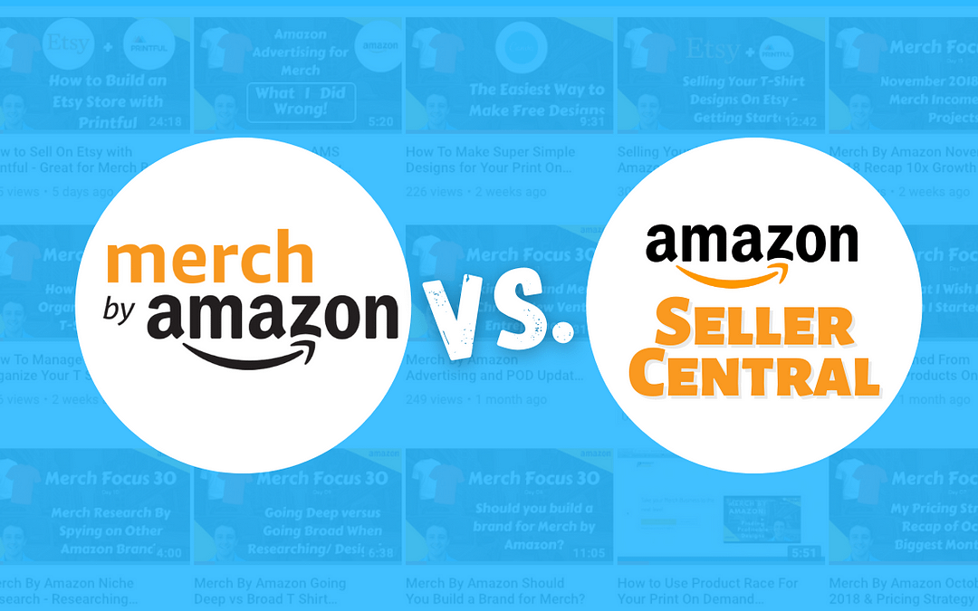 Selling Print-on-Demand products through Seller Central vs. Merch by Amazon