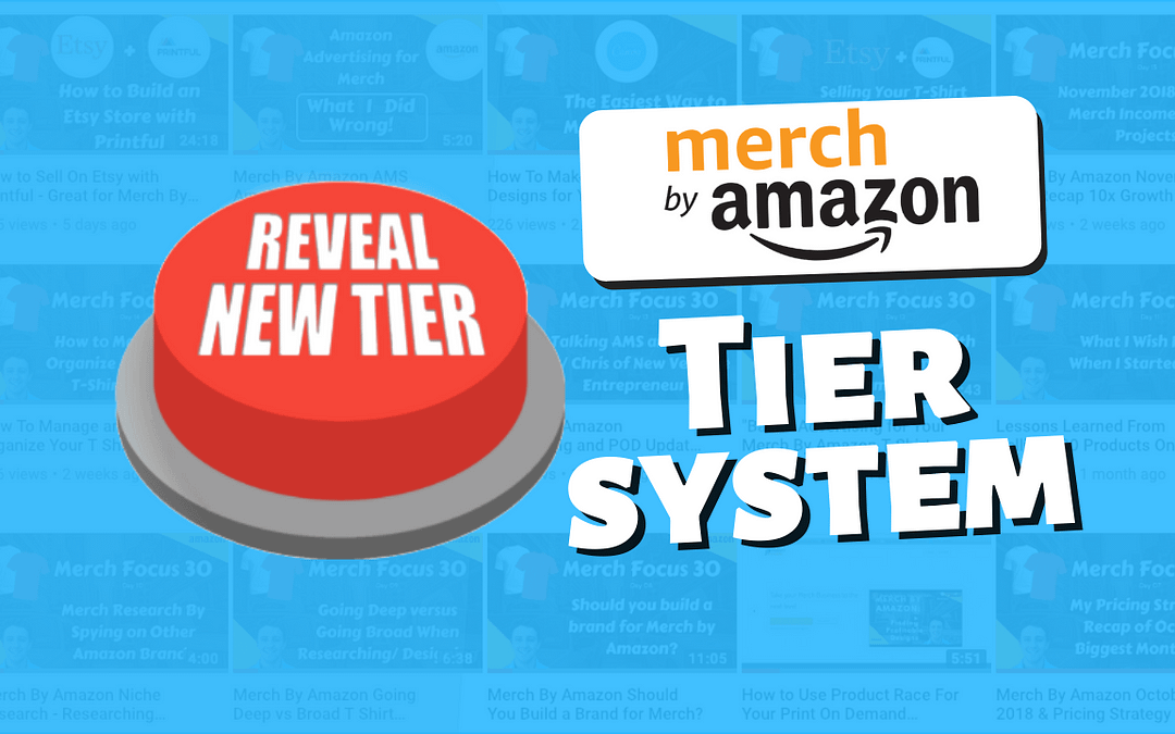 Merch by Amazon Tier System