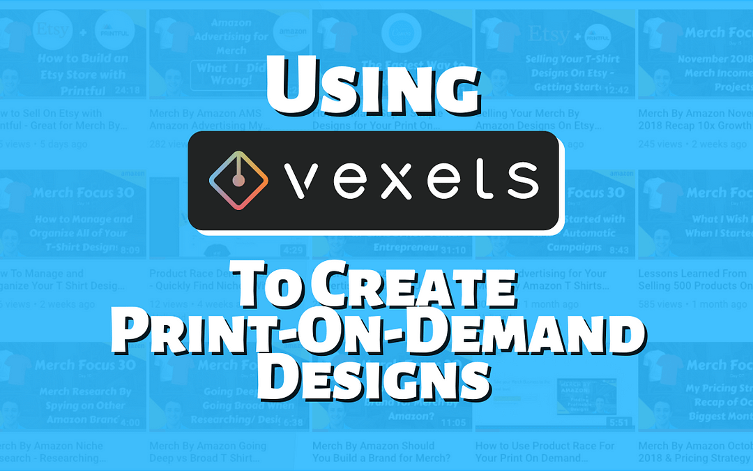 Creating Print-On-Demand Designs with Vexels