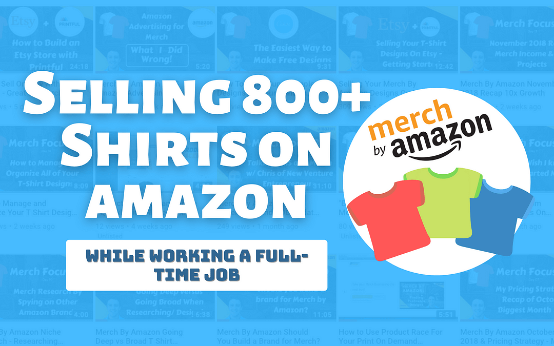 How I Sold 800+ T-Shirts On Amazon and Made $1700 + In Royalties in 2019